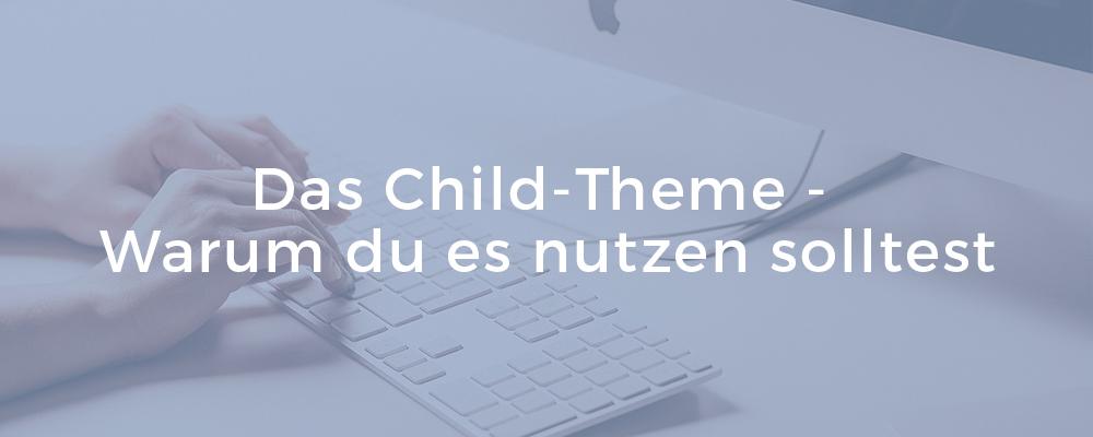 Das Child-Theme für Wordpress - Warum du es für deine Website nutzen solltest | alphasinn.at